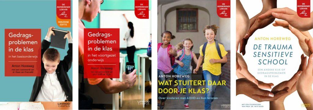 Onderwijsboeken van Anton Horeweg gedragsproblemen in de klas Wat stuitert daar door je klas en de traumasensitieve school