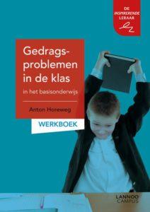 Anton Horeweg Gedragsproblemen in de klas in het basisonderwijs Werkboek 2017