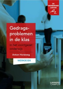 gedragsproblemen in de klas voortgezet onderwijs werkboek (2016) Anton Horeweg