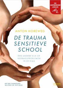 Horeweg, A. (2018). De traumasensitieve school. Een andere kijk op gedragsproblemen in de klas. Houten: Lannoocampus.