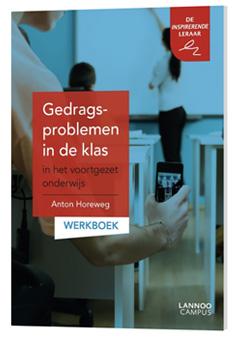 Gedragsproblemen in de klas - Voortgezet onderwijs - werkboek